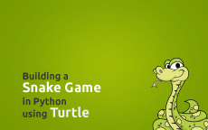 Building a Snake game in Python using Turtle